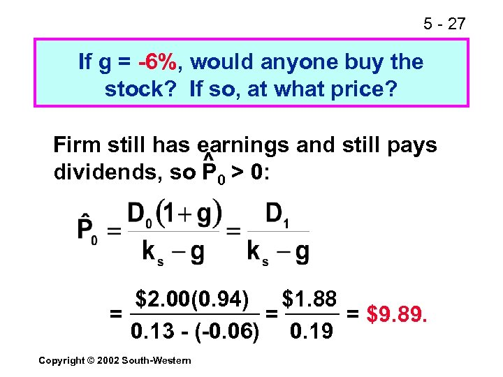 5 - 27 If g = -6%, would anyone buy the stock? If so,