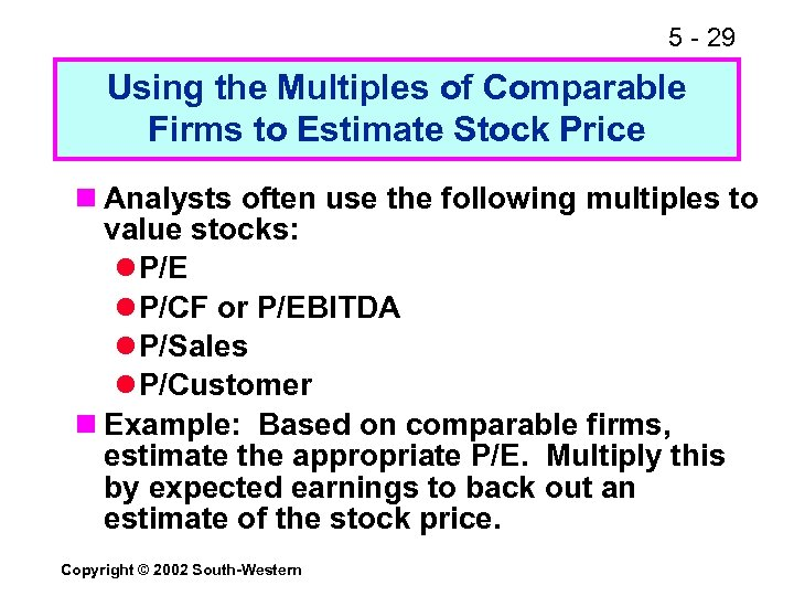 5 - 29 Using the Multiples of Comparable Firms to Estimate Stock Price n