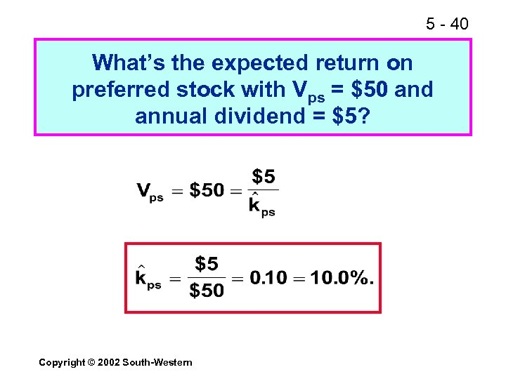 5 - 40 What's the expected return on preferred stock with Vps = $50
