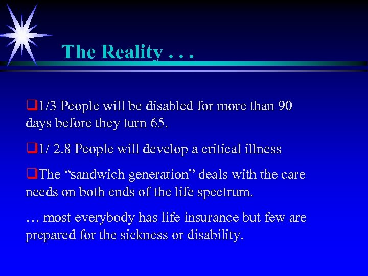 The Reality. . . q 1/3 People will be disabled for more than 90