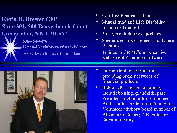 Kevin D. Brewer CFP Suite 301, 500 Beaverbrook Court Fredericton, NB E 3 B