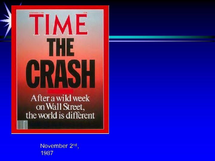 November 2 nd, 1987