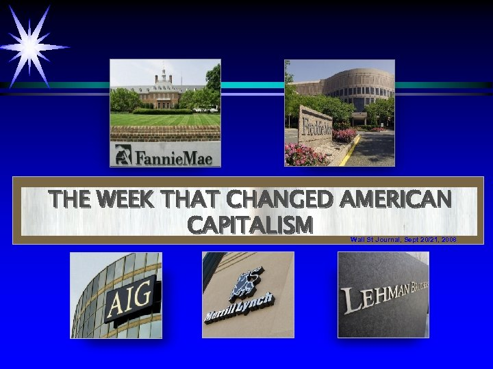 THE WEEK THAT CHANGED AMERICAN CAPITALISM Wall St Journal, Sept 20/21, 2008