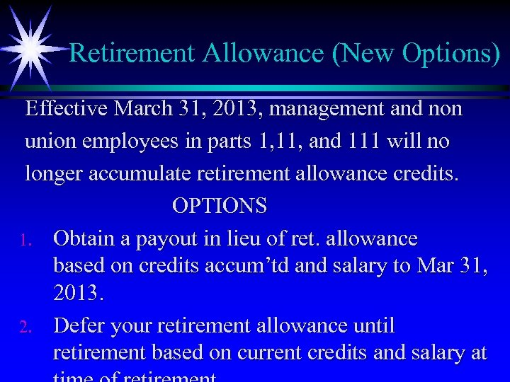 Retirement Allowance (New Options) Effective March 31, 2013, management and non union employees in