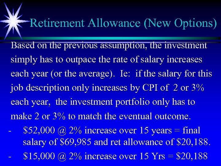 Retirement Allowance (New Options) Based on the previous assumption, the investment simply has to