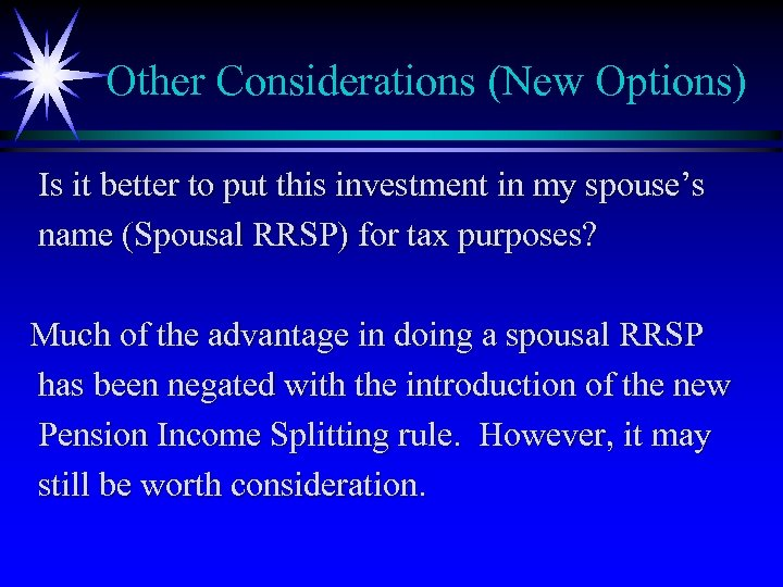 Other Considerations (New Options) Is it better to put this investment in my spouse's