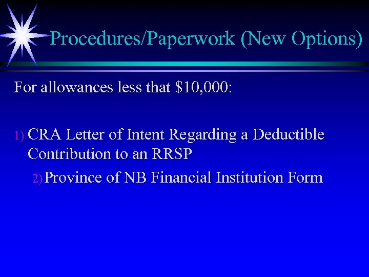 Procedures/Paperwork (New Options) For allowances less that $10, 000: 1) CRA Letter of Intent