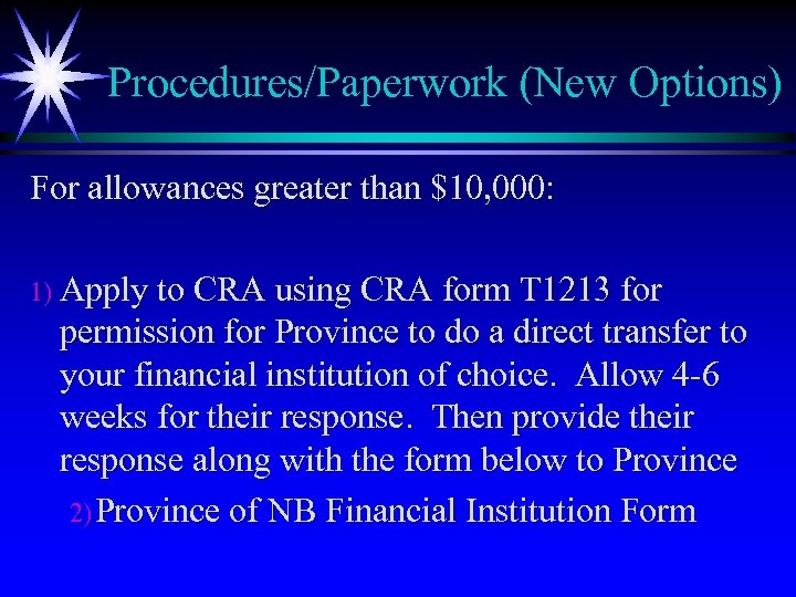 Procedures/Paperwork (New Options) For allowances greater than $10, 000: 1) Apply to CRA using