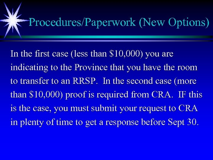 Procedures/Paperwork (New Options) In the first case (less than $10, 000) you are indicating