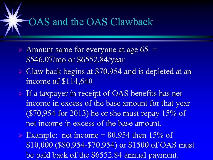 OAS and the OAS Clawback Ø Ø Amount same for everyone at age 65