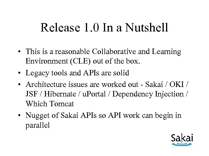 Release 1. 0 In a Nutshell • This is a reasonable Collaborative and Learning