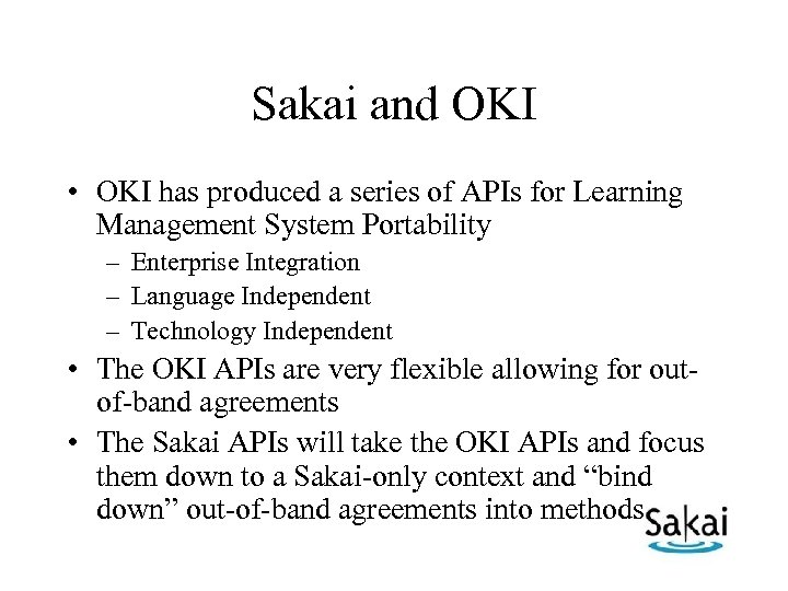 Sakai and OKI • OKI has produced a series of APIs for Learning Management