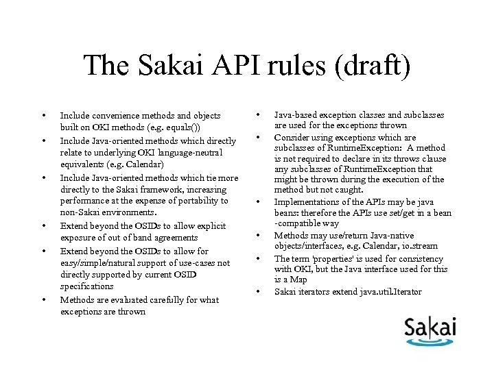 The Sakai API rules (draft) • • • Include convenience methods and objects built