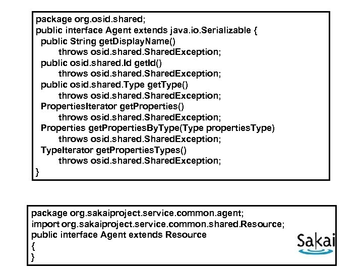 package org. osid. shared; public interface Agent extends java. io. Serializable { public String