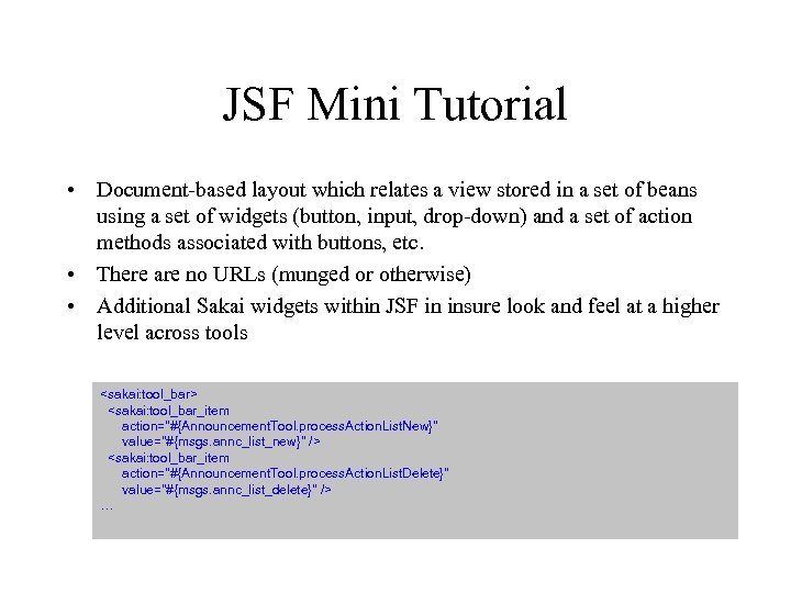 JSF Mini Tutorial • Document-based layout which relates a view stored in a set