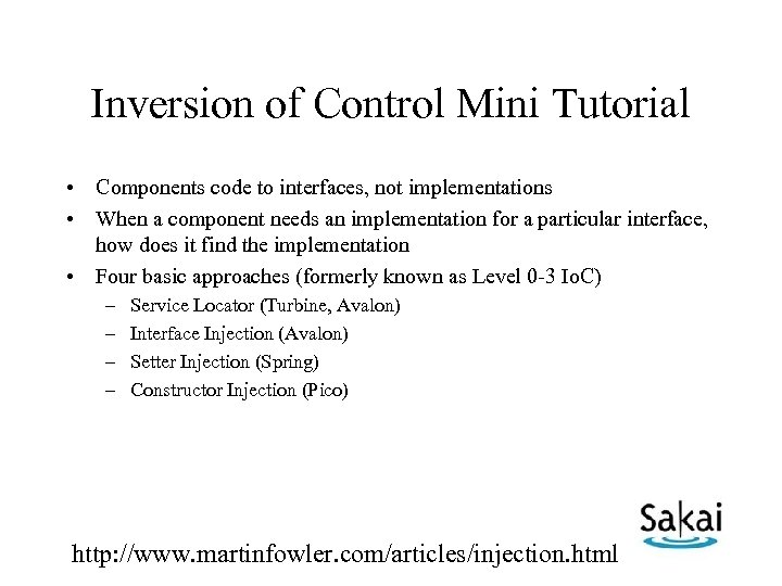 Inversion of Control Mini Tutorial • Components code to interfaces, not implementations • When