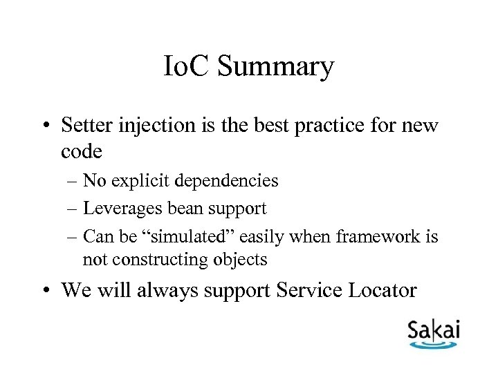 Io. C Summary • Setter injection is the best practice for new code –