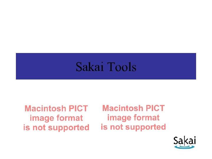 Sakai Tools
