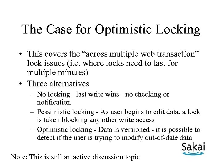 """The Case for Optimistic Locking • This covers the """"across multiple web transaction"""" lock"""