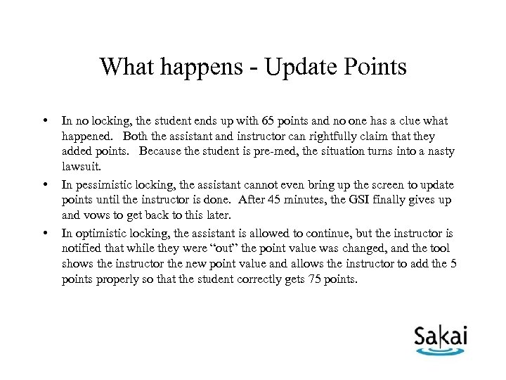 What happens - Update Points • • • In no locking, the student ends