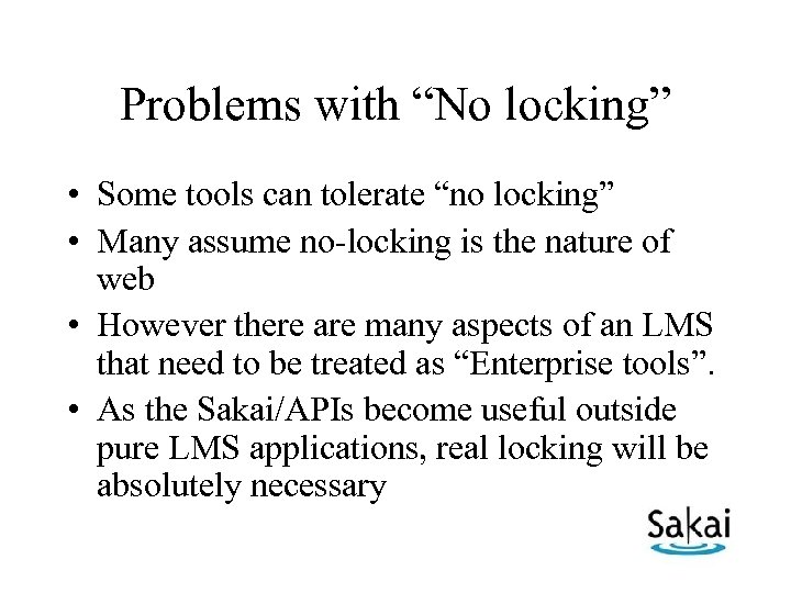 """Problems with """"No locking"""" • Some tools can tolerate """"no locking"""" • Many assume"""
