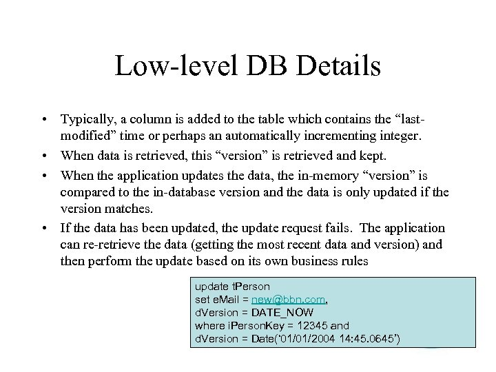 Low-level DB Details • Typically, a column is added to the table which contains