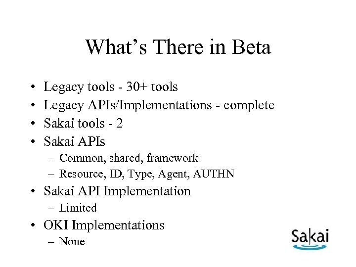 What's There in Beta • • Legacy tools - 30+ tools Legacy APIs/Implementations -