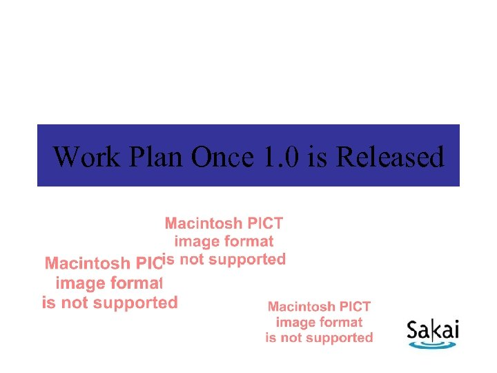 Work Plan Once 1. 0 is Released