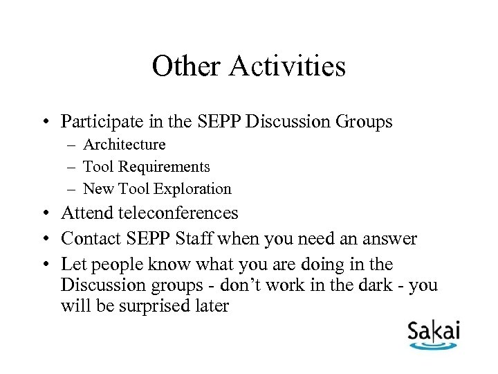Other Activities • Participate in the SEPP Discussion Groups – Architecture – Tool Requirements