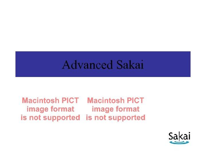 Advanced Sakai