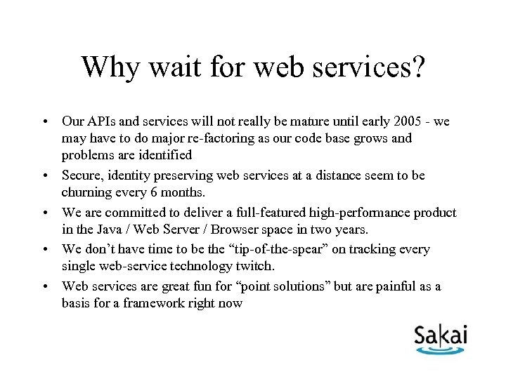 Why wait for web services? • Our APIs and services will not really be