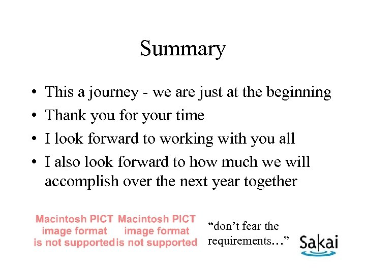 Summary • • This a journey - we are just at the beginning Thank