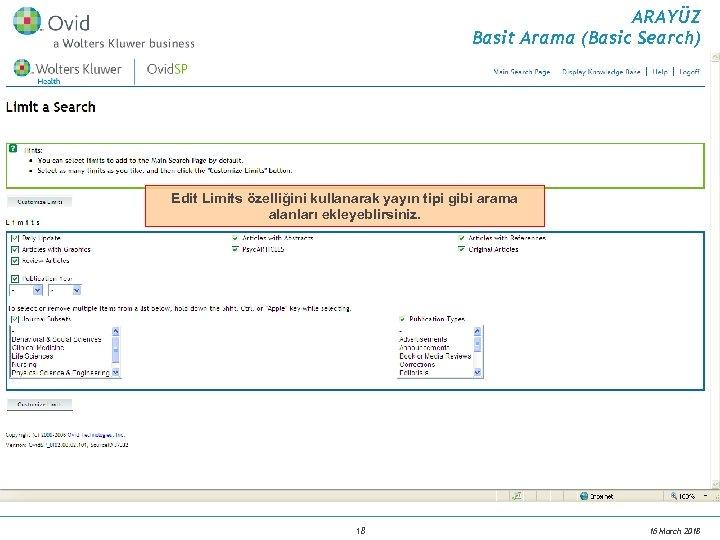 ARAYÜZ Basit Arama (Basic Search) Edit Limits özelliğini kullanarak yayın tipi gibi arama alanları