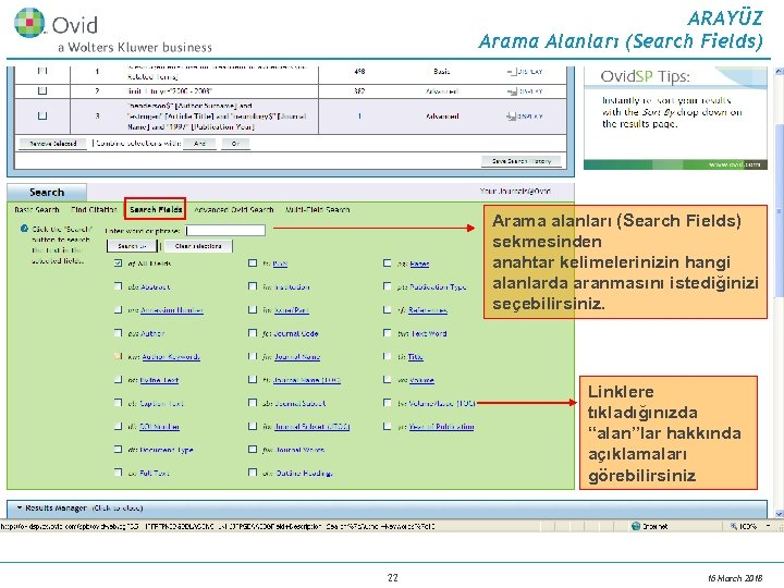 ARAYÜZ Arama Alanları (Search Fields) Arama alanları (Search Fields) sekmesinden anahtar kelimelerinizin hangi alanlarda