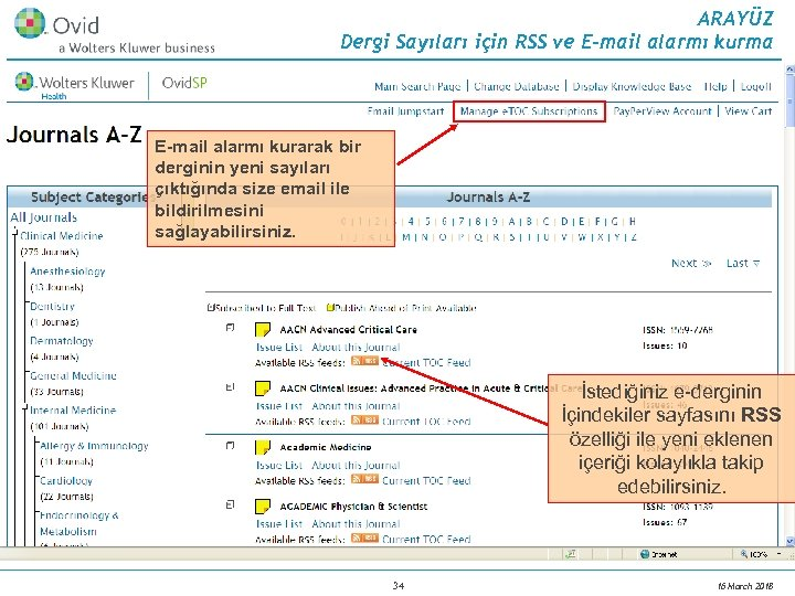 ARAYÜZ Dergi Sayıları için RSS ve E-mail alarmı kurma E-mail alarmı kurarak bir derginin