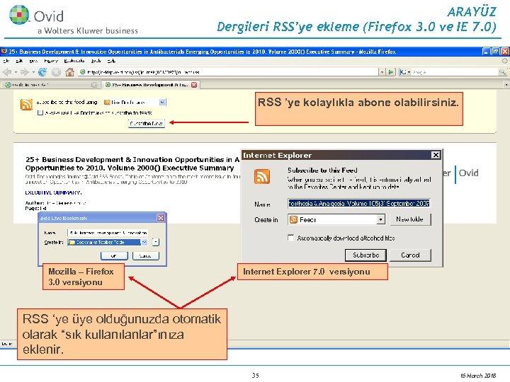 ARAYÜZ Dergileri RSS'ye ekleme (Firefox 3. 0 ve IE 7. 0) RSS 'ye kolaylıkla