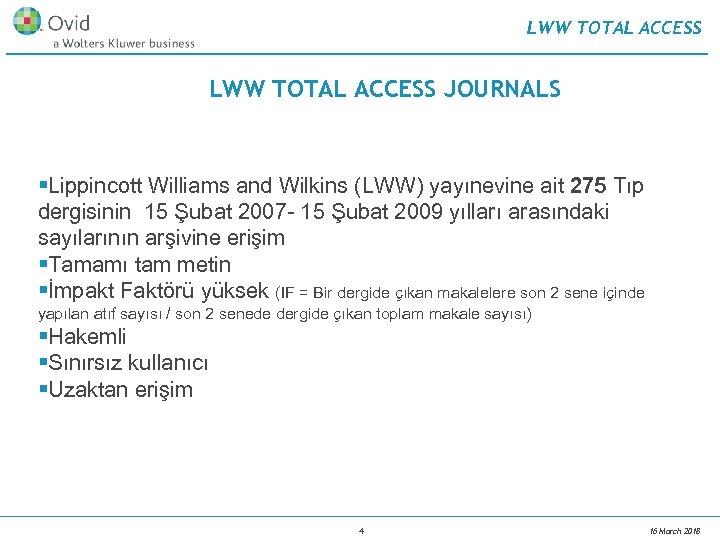 LWW TOTAL ACCESS JOURNALS §Lippincott Williams and Wilkins (LWW) yayınevine ait 275 Tıp dergisinin