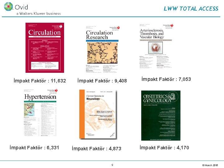 LWW TOTAL ACCESS İmpakt Faktör : 11, 632 İmpakt Faktör : 6, 331 İmpakt