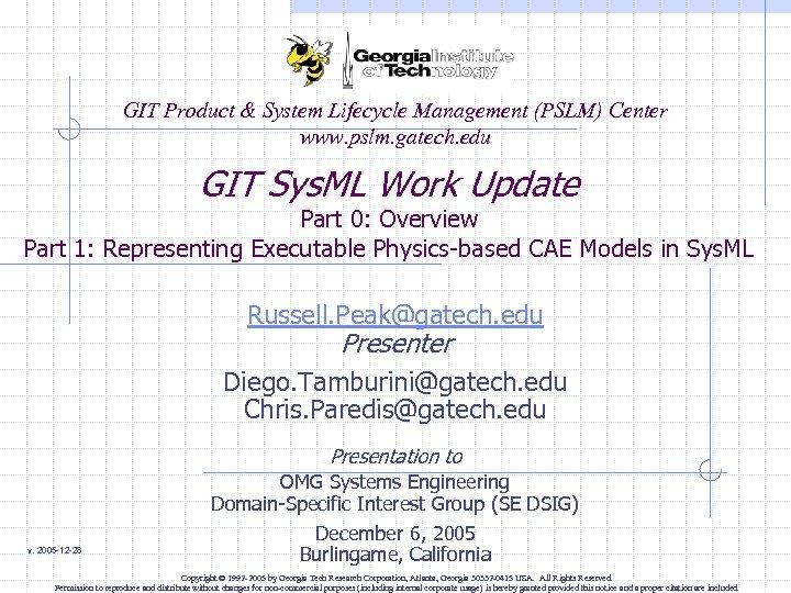 GIT Product & System Lifecycle Management (PSLM) Center www. pslm. gatech. edu GIT Sys.