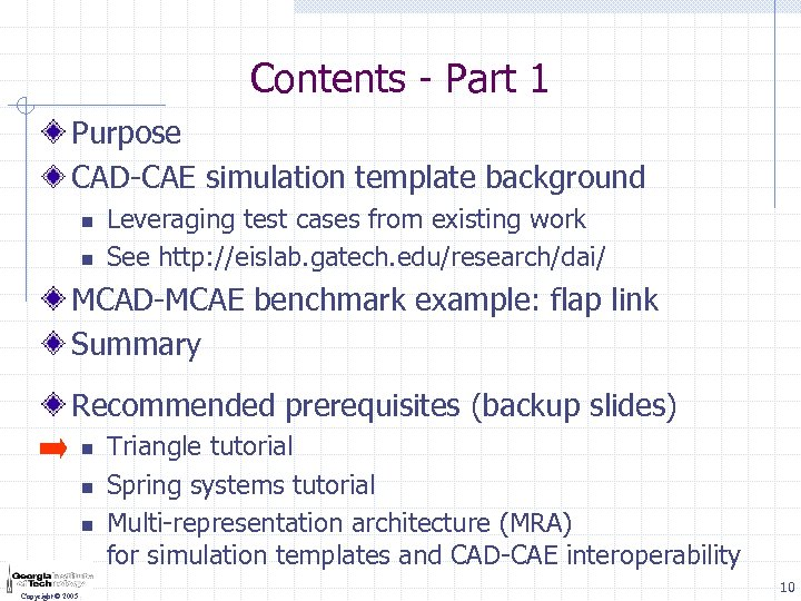 Contents - Part 1 Purpose CAD-CAE simulation template background n n Leveraging test cases