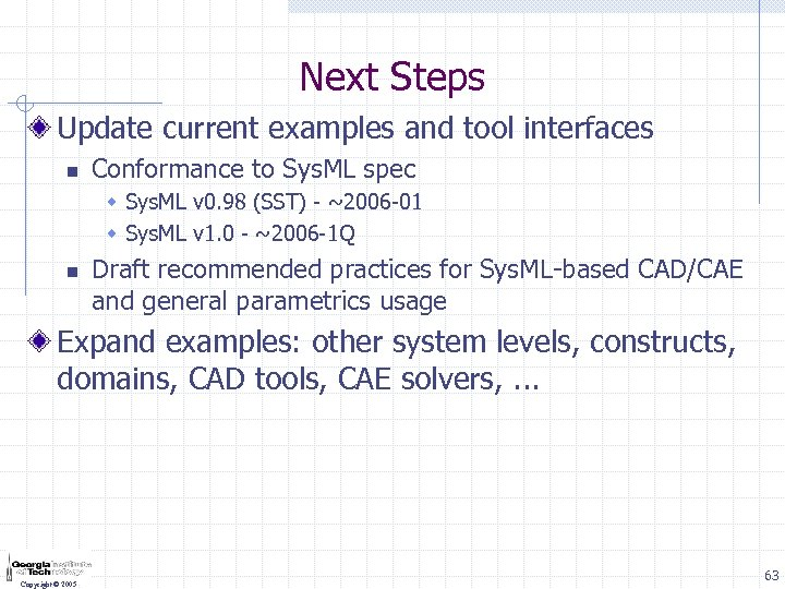 Next Steps Update current examples and tool interfaces n Conformance to Sys. ML spec