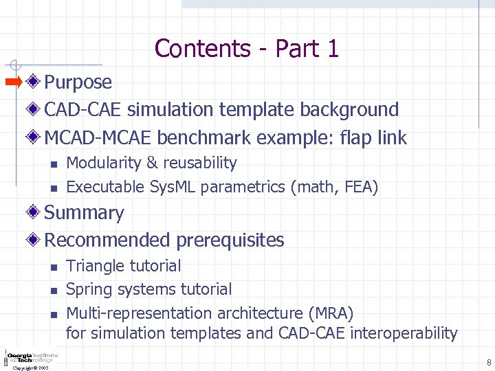 Contents - Part 1 Purpose CAD-CAE simulation template background MCAD-MCAE benchmark example: flap link