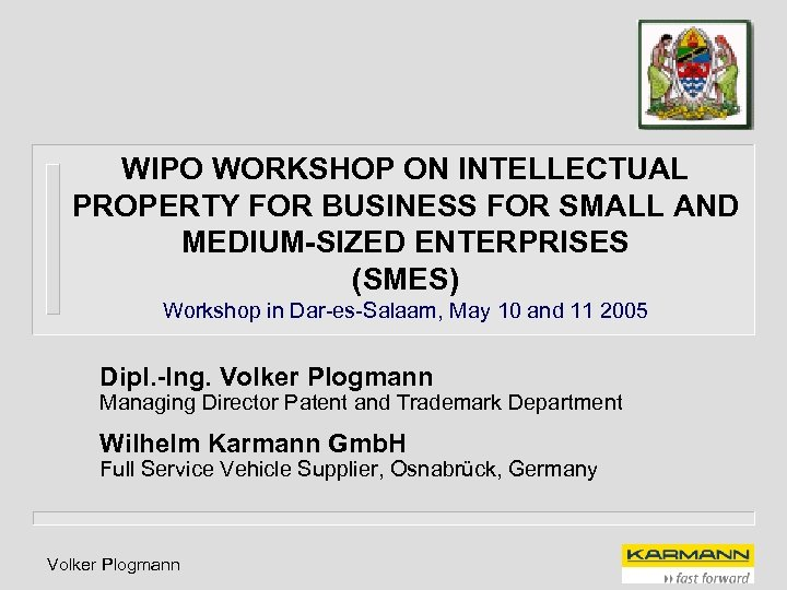WIPO WORKSHOP ON INTELLECTUAL PROPERTY FOR BUSINESS FOR SMALL AND MEDIUM-SIZED ENTERPRISES (SMES) Workshop
