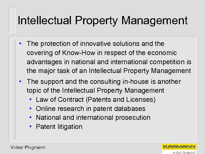 Intellectual Property Management • The protection of innovative solutions and the covering of Know-How