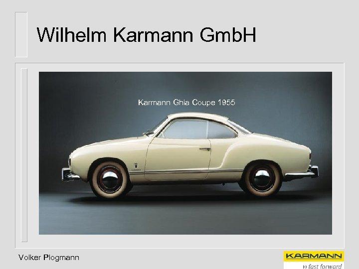 Wilhelm Karmann Gmb. H Karmann Ghia Coupe 1955 Volker Plogmann