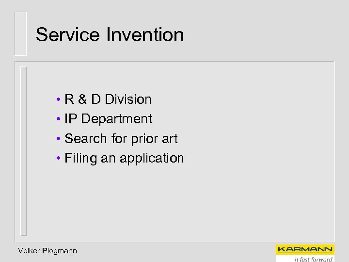 Service Invention • R & D Division • IP Department • Search for prior