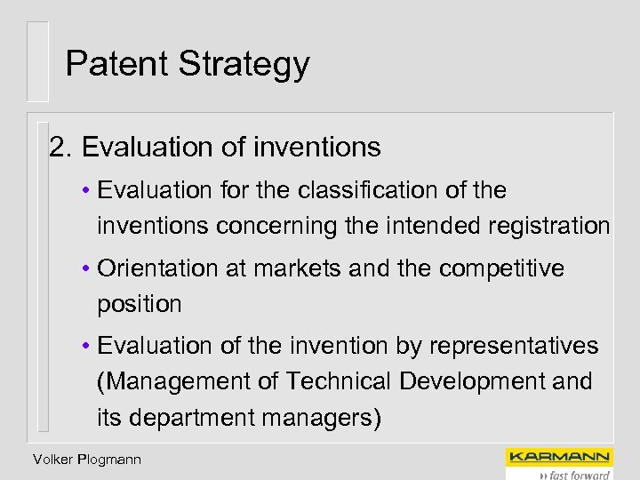 Patent Strategy 2. Evaluation of inventions • Evaluation for the classification of the inventions