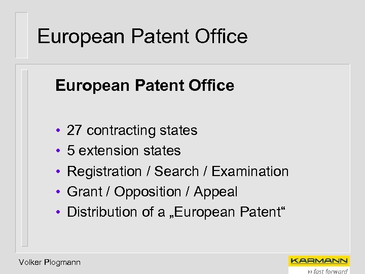 European Patent Office • • • 27 contracting states 5 extension states Registration /