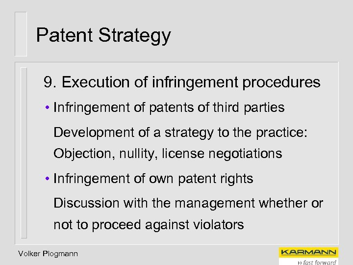 Patent Strategy 9. Execution of infringement procedures • Infringement of patents of third parties