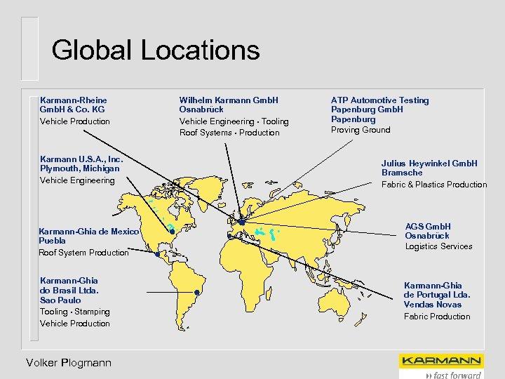 Global Locations Karmann-Rheine Gmb. H & Co. KG Vehicle Production Karmann U. S. A.
